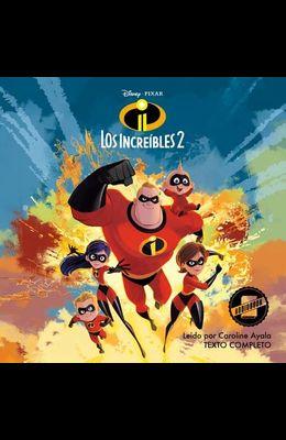 The Incredibles 2 (Spanish Edition) Lib/E: La Novela