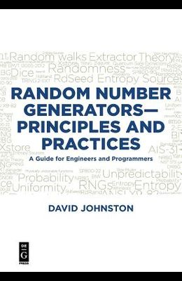 Random Number Generators--Principles and Practices: A Guide for Engineers and Programmers