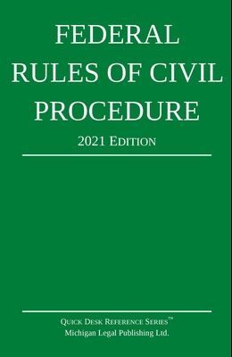 Federal Rules of Civil Procedure; 2021 Edition: With Statutory Supplement