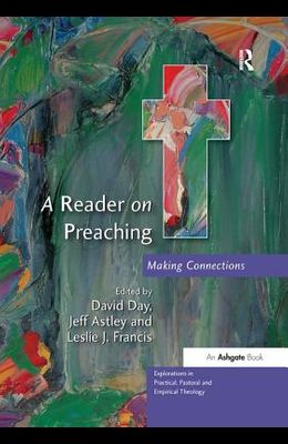 A Reader on Preaching: Making Connections