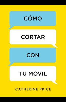 Cómo Cortar Con Tu Móvil / How to Break Up with Your Smartphone