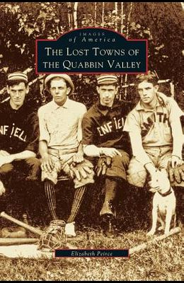 Lost Towns of Quabbin Valley