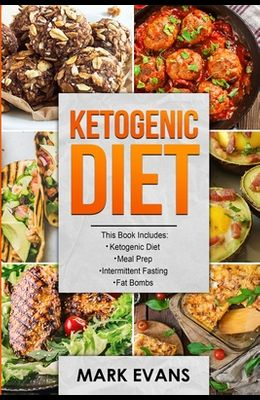 Ketogenic Diet: 4 Manuscripts - Ketogenic Diet Beginner's Guide, 70+ Quick and Easy Meal Prep Keto Recipes, Simple Approach to Intermi