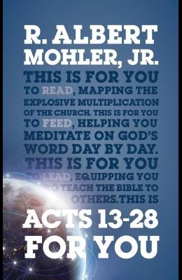Acts 13-28 for You: Mapping the Explosive Multiplication of the Church