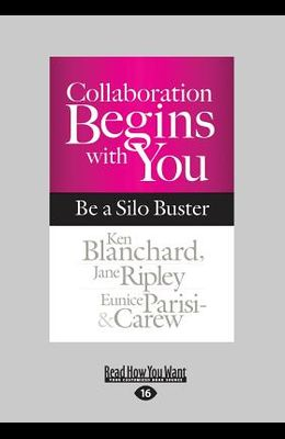Collaboration Begins with You: Be a Silo Buster (Large Print 16pt)
