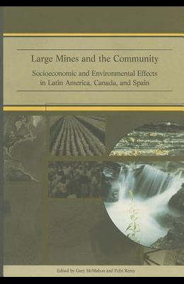 Large Mines and the Community: Socioeconomic and Environmental Effects in Latin America, Canada and Spain