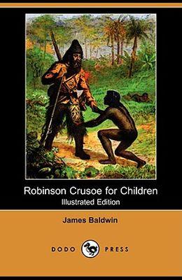 Robinson Crusoe for Children (Illustrated Edition) (Dodo Press)