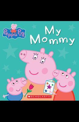 My Mommy (Peppa Pig)