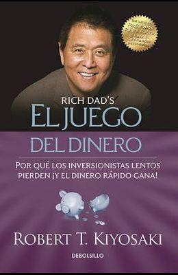 El Juego del Dinero / Rich Dad's Who Took My Money? = Rich Dad's Who Took My Money?
