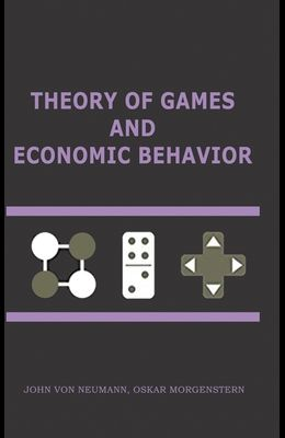 Theory of Games and Economic Behavior: 60th Anniversary Commemorative Edition