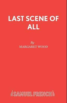 Last Scene of All