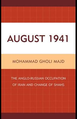 August 1941: The Anglo-Russian Occupation of Iran and Change of Shahs