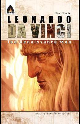 Leonardo Da Vinci: The Renaissance Man: A Graphic Novel