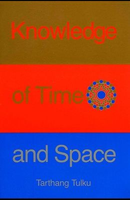 Knowledge of Time & Space: An Inquiry into Knowledge, Self & Reality (Time, Space & Knowledge Series)