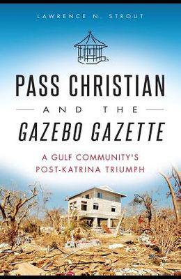 Pass Christian and the Gazebo Gazette: A Gulf Community's Post-Katrina Triumph