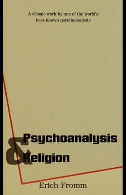 Psychoanalysis and Religion (The Terry Lectures Series)