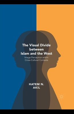 The Visual Divide Between Islam and the West: Image Perception Within Cross-Cultural Contexts