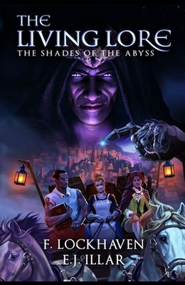 The Living Lore: The Shades of the Abyss