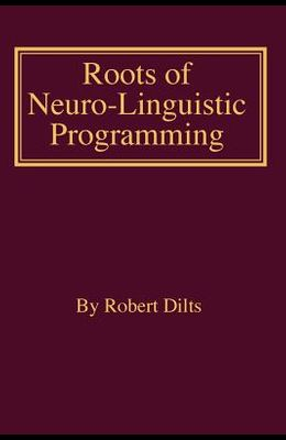 Roots of Neuro-Linguistic Programming