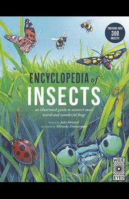 Encyclopedia of Insects: An Illustrated Guide to Nature's Most Weird and Wonderful Bugs - Contains Over 300 Insects!