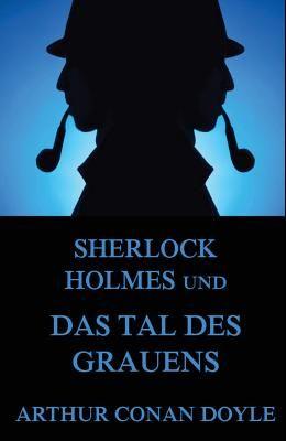 Sherlock Holmes und das Tal des Grauens