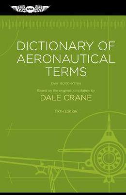 Dictionary of Aeronautical Terms: Over 11,000 Entries