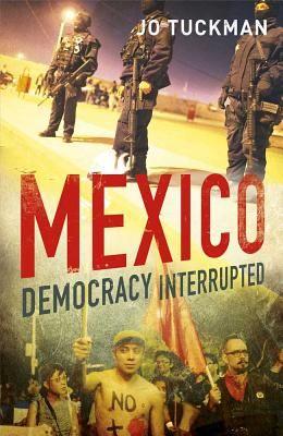 Mexico: Democracy Interrupted