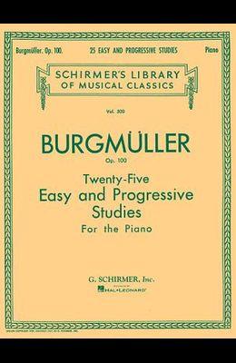Twenty-Five Easy and Progressive Studies for the Piano, Op. 100: Schirmer Library of Classics Volume 500 Piano Solo