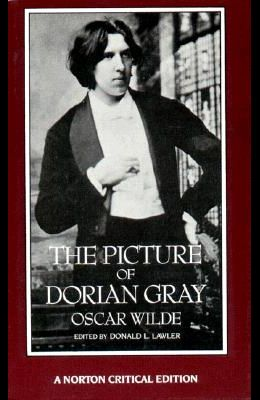 The Picture of Dorian Gray: Authoritative Texts, Backgrounds, Reviews and Reactions, Criticism (Norton Critical Edition)
