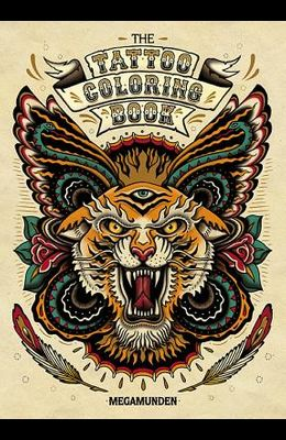 Tattoo Coloring Book: (Adult Coloring Books, Coloring Books for Adults, Coloring Books for Grown-Ups) [With 2 Pull-Out Posters]