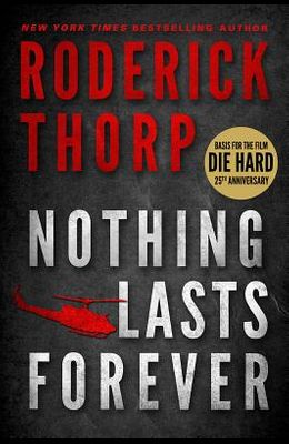 Nothing Lasts Forever (Basis for the Film Die Hard)