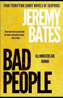 Bad People: Four terrifying short novels of suspense