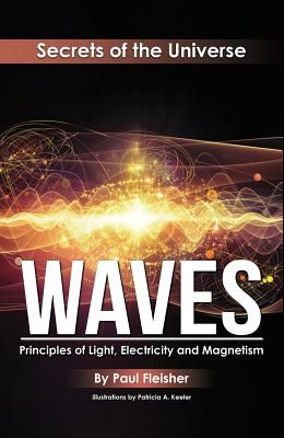 Waves: Principles of Light, Electricity and Magnetism