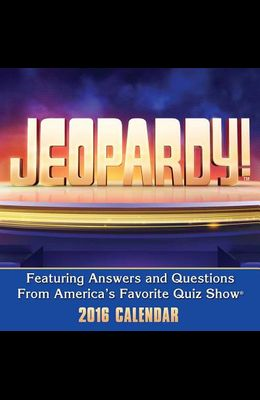 Jeopardy! Day-To-Day Calendar: Featuring Answers and Questions from America's Favorite Quiz Show