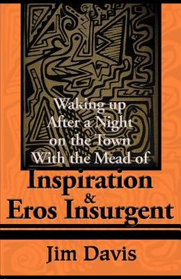 Waking Up After a Night on the Town with the Mead of Inspiration & Eros Insurgent