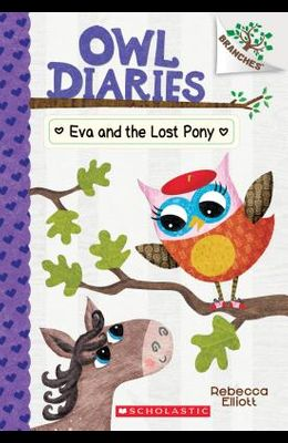 Eva and the Lost Pony: A Branches Book (Owl Diaries #8), 8
