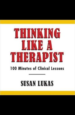Thinking Like a Therapist: 100 Minutes of Clinical Lessons - 2 Disk Set
