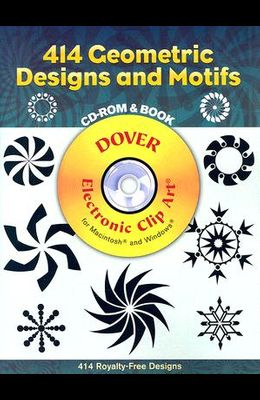 414 Geometric Designs and Motifs CD-ROM and Book [With CDROM]