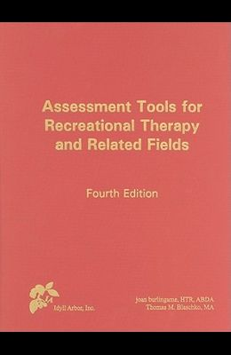 Assessment Tools for Recreational Therapy and Related Fields