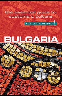 Bulgaria - Culture Smart!: The Essential Guide to Customs & Culture