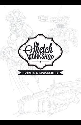 Sketch Workshop: Robots & Spaceships