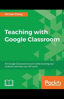 Teaching with Google Classroom