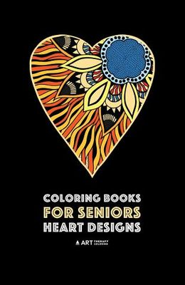 Coloring Books for Seniors: Heart Designs: Stress Relieving Hearts & Heart Patterns; Art Therapy & Meditation Practice For Relaxation