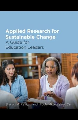 Applied Research for Sustainable Change: A Guide for Education Leaders