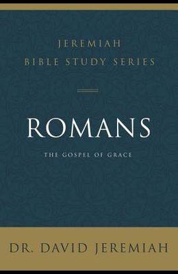 Romans: The Gospel of Grace