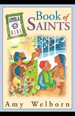 The Loyola Kids Book of Saints