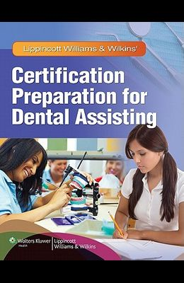 Lippincott Williams & Wilkins' Certification Preparation for Dental Assisting [With CDROM and Access Code]