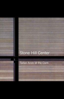 Stone Hill Center: Tadao Ando at the Clark