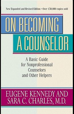 On Becoming a Counselor, Revised & Updated: A Basic Guide for Nonprofessional Counselors