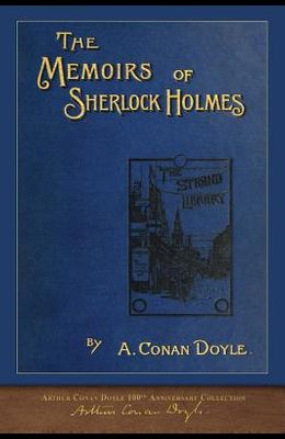 The Memoirs of Sherlock Holmes: 100th Anniversary Illustrated Edition